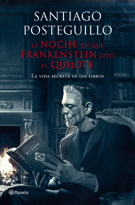 La noche en que Frankenstein leyó el Quijote - Santiago Posteguillo