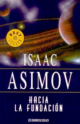 Hacia la Fundación - Isaac Asimov