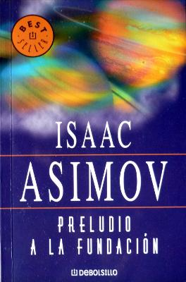 Preludio a la Fundación - Isaac Asimov
