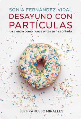 Desayuno con partículas - Sonia Fernández-Vidal