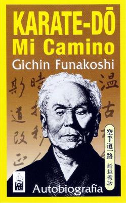 Karate-dó Mi Camino – Gichin Funakoshi
