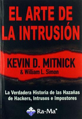 El Arte de la Intrusión - Kevin Mitnick & William L. Simon