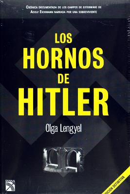 Los Hornos de Hitler - Olga Lengyel
