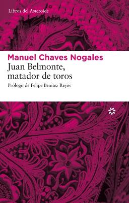 Juan Belmonte matador de toros – Manuel Chaves Nogales