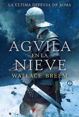 El Águila en la Nieve – Wallace Breem