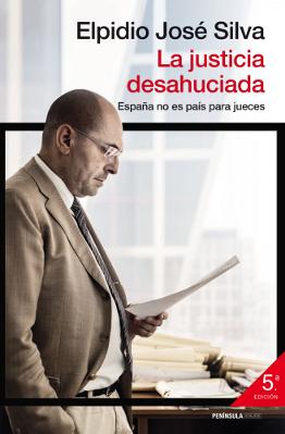 La justicia desahuciada – Elpidio José Silva