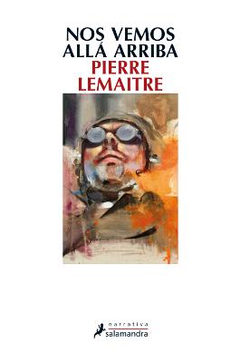 Nos vemos allá arriba – Pierre Lemaitre