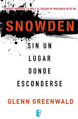 Snowden sin un lugar donde esconderse – Glenn Greenwald
