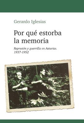 Por qué estorba la memoria – Gerardo Iglesias