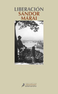 Liberación – Sandor Marai