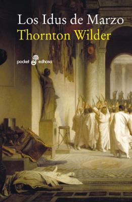 Los idus de marzo – Thornton Wilder