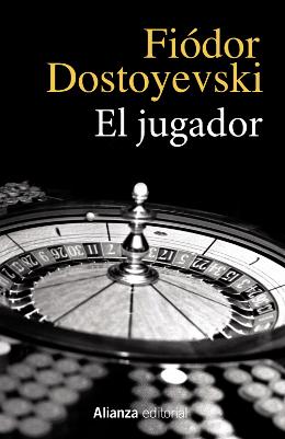 El jugador  – Fiódor Dostoyevski