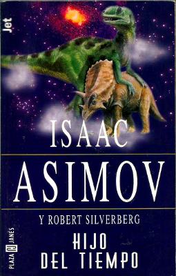 Hijo del tiempo – Isaac Asimov y Robert Silverberg