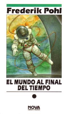 El mundo al final del tiempo – Frederik Pohl