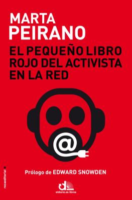 El pequeño libro rojo del activista en la red – Marta Peirano
