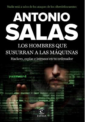 Los hombres que susurran a las máquinas – Antonio Salas
