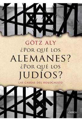 ¿Por qué los alemanes? ¿Por qué los judíos? – Aly Götz