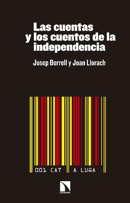 Las cuentas y los cuentos de la independencia – Josep Borrell y Joan Llorach