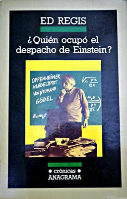 Quién ocupó el despacho de Einstein – Ed Regis