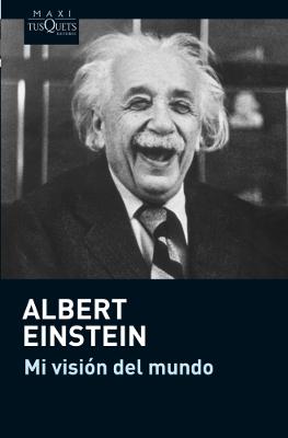 Mi visión del mundo - Albert Einstein