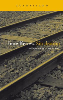 Sin destino – Imre Kertész