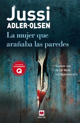 La mujer que arañaba las paredes – Jussi Adler-Olsen