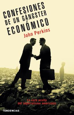Confesiones de un gángster económico – John Perkins