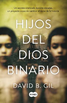 Hijos del dios binario – David B. Gil