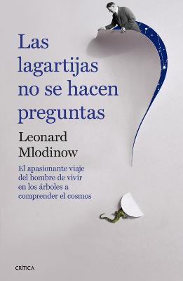 las-lagartijas-no-se-hacen-preguntas-leonard-mlodinow