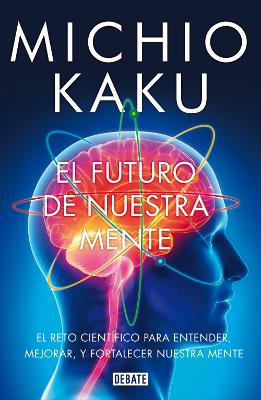 el-futuro-de-nuestra-mente-michio-kaku